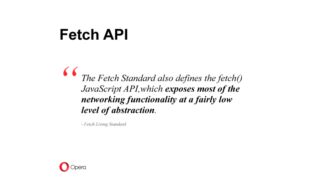 The Fetch Standard also defines the fetch() Jav...