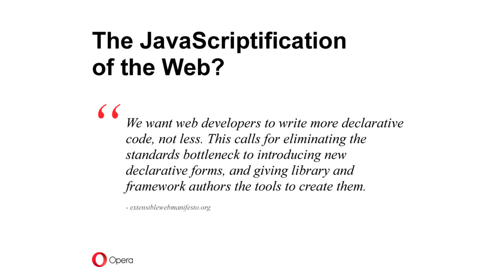 "The JavaScriptification of the Web? "" We want we..."