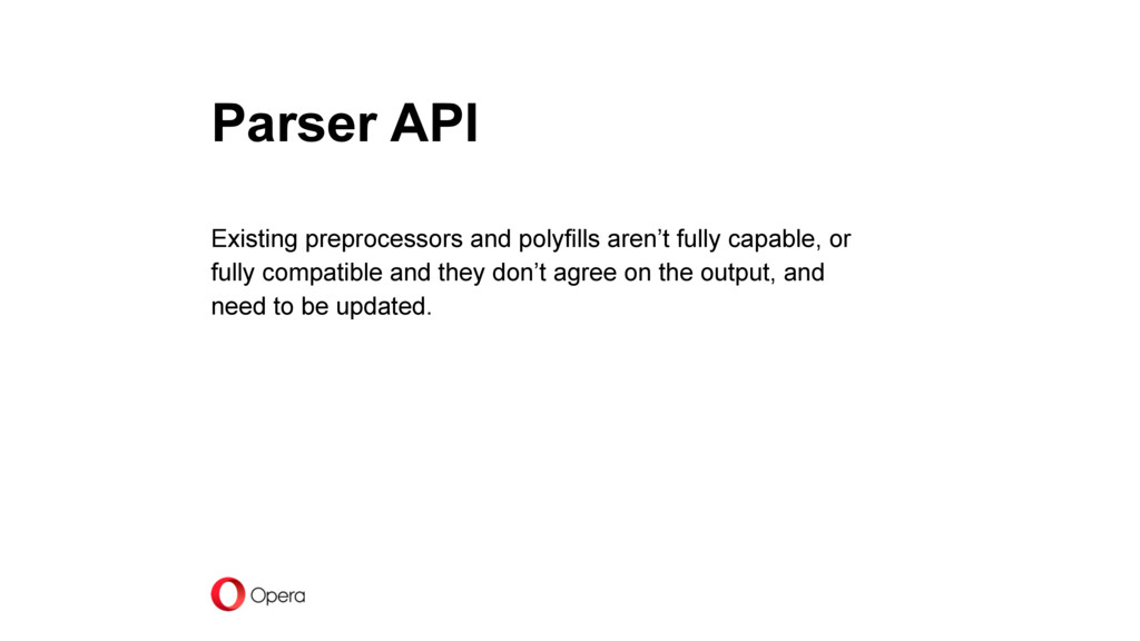 Parser API Existing preprocessors and polyfills...