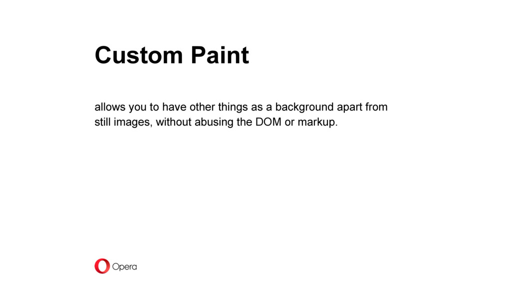 Custom Paint allows you to have other things as...