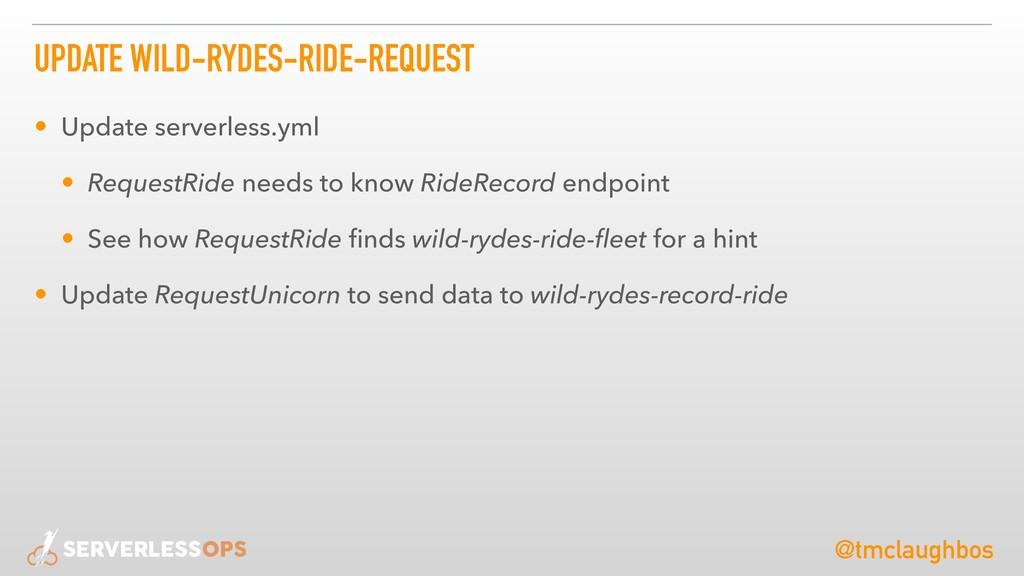 @tmclaughbos UPDATE WILD-RYDES-RIDE-REQUEST • U...
