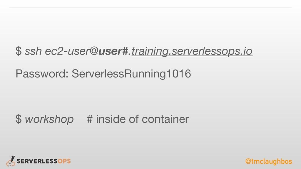 @tmclaughbos $ ssh ec2-user@user#.training.serv...
