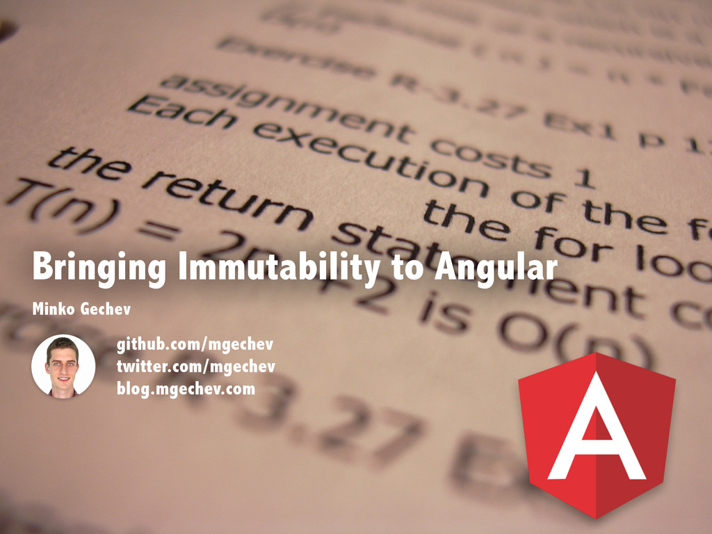 Bringing Immutability to Angular Minko Gechev g...