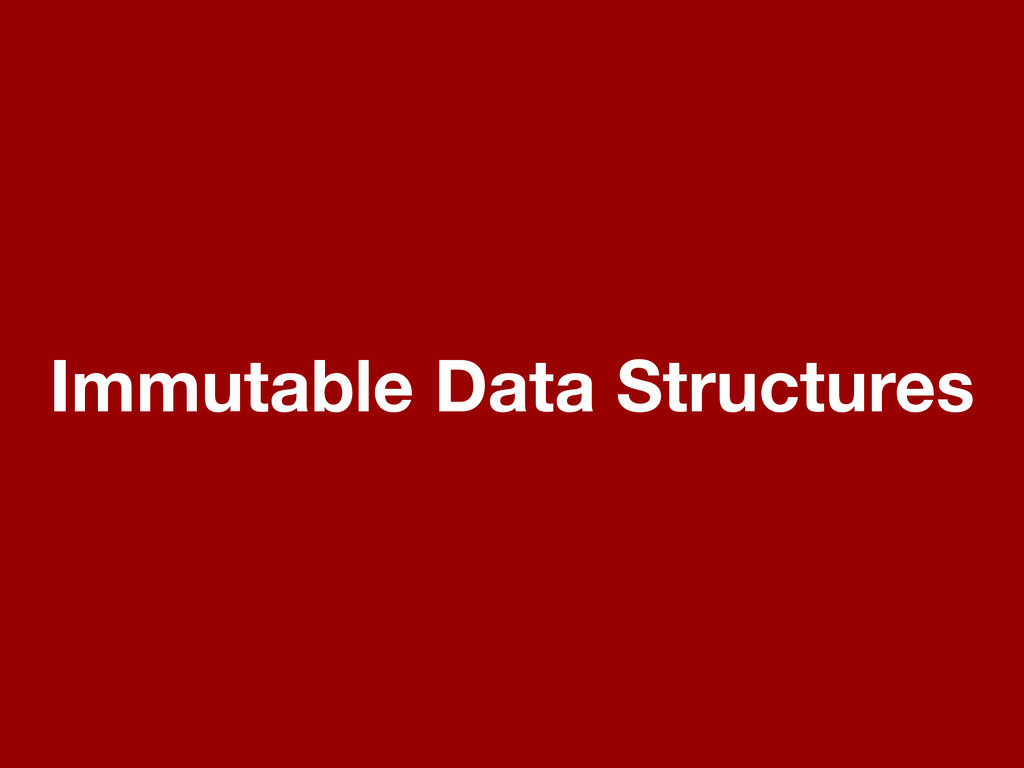 Immutable Data Structures
