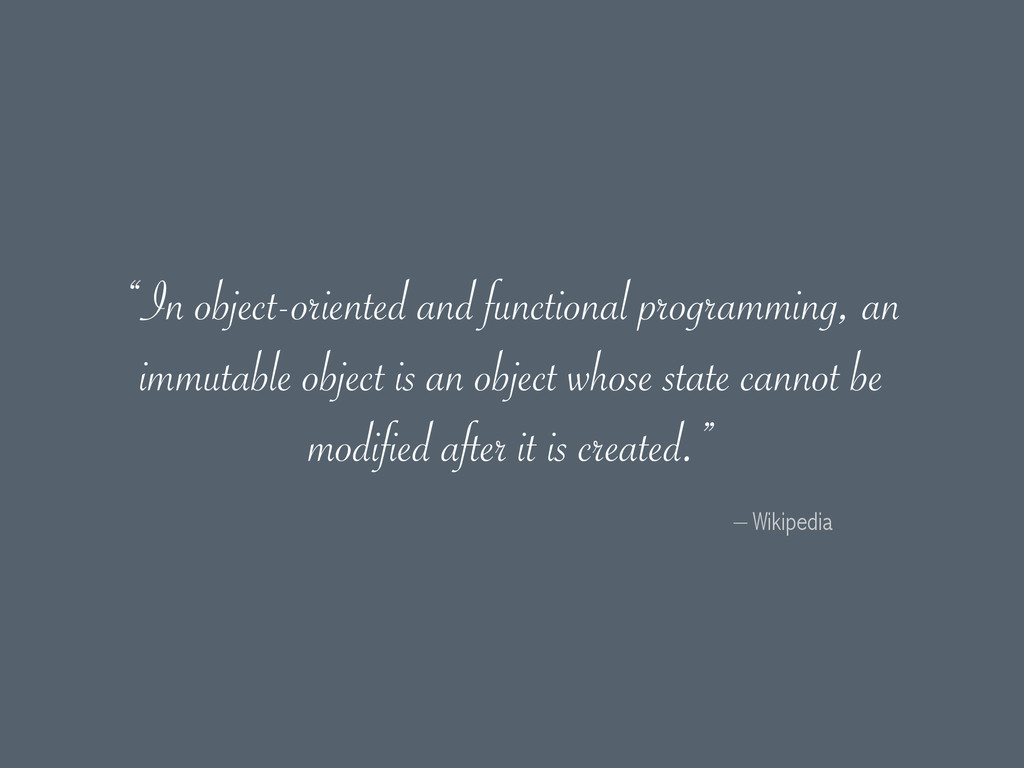 """– Wikipedia """"In object-oriented and functional ..."""