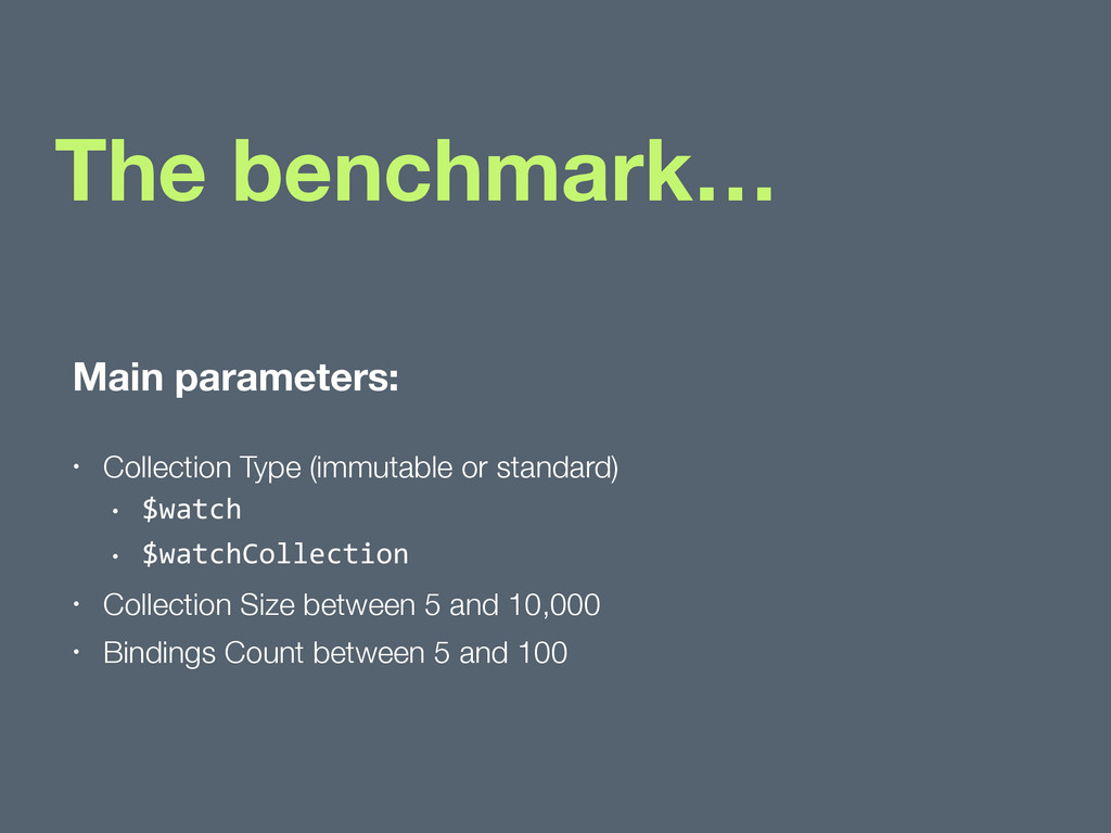 The benchmark… Main parameters: • Collection Ty...