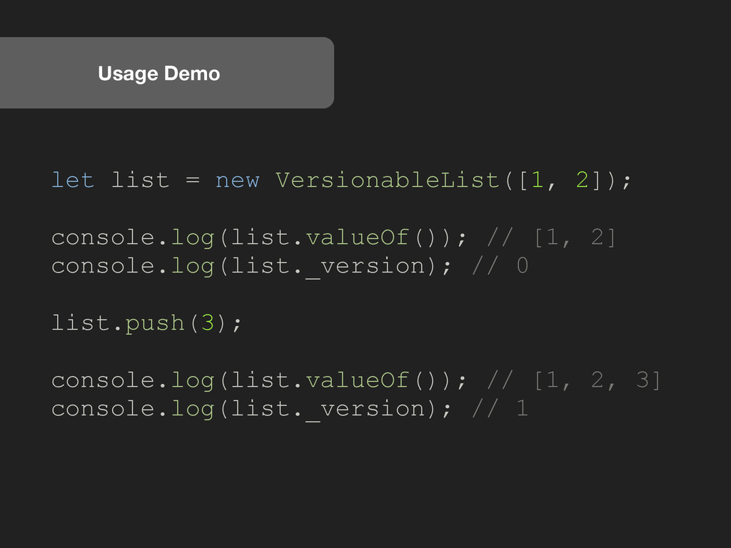 Usage Demo let list = new VersionableList([1, 2...