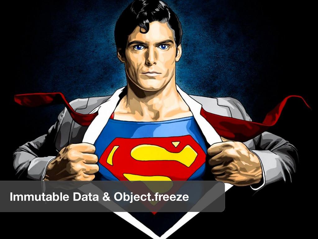 Immutable Data & Object.freeze