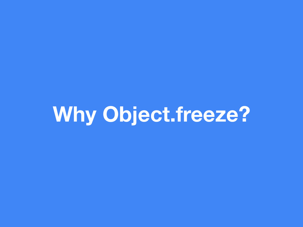 Why Object.freeze?