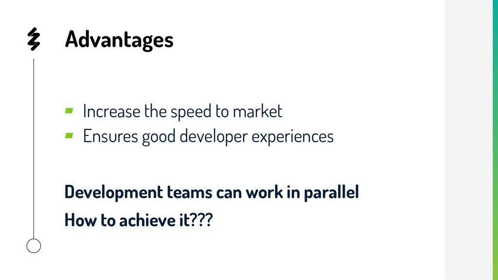 Advantages ▰ Increase the speed to market ▰ Ens...