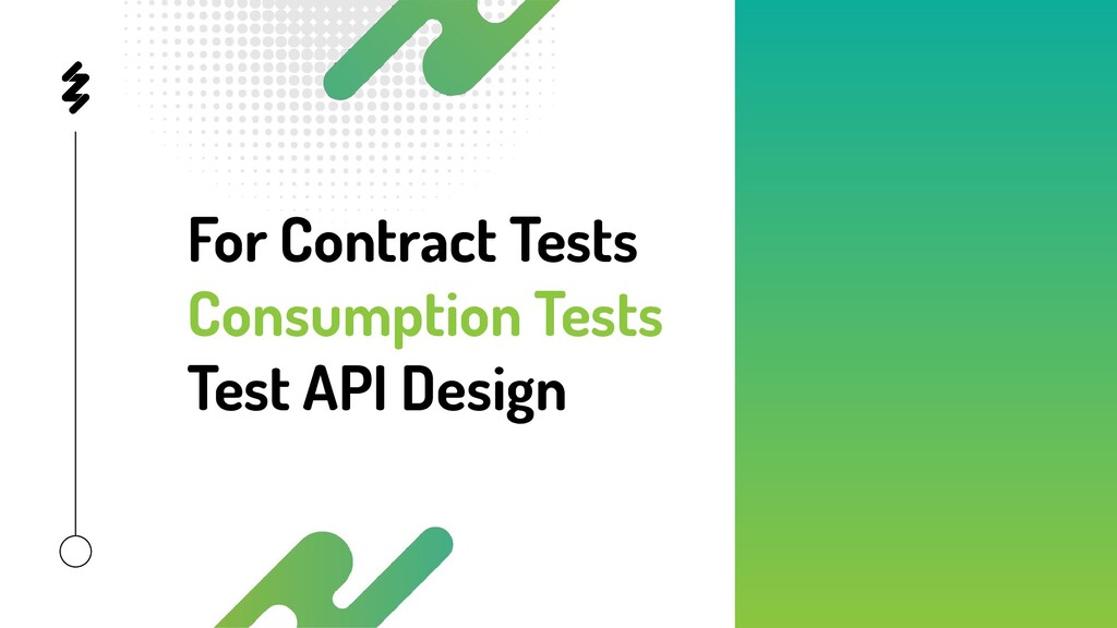 For Contract Tests Consumption Tests Test API D...