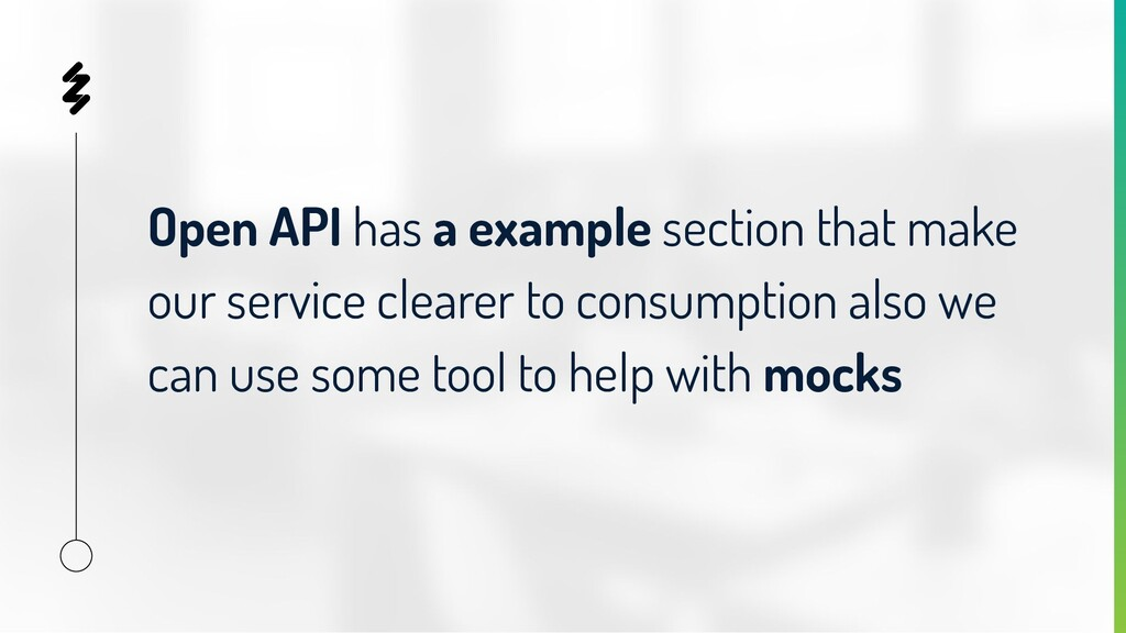 Open API has a example section that make our se...