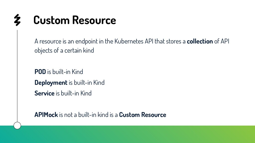 Custom Resource A resource is an endpoint in th...