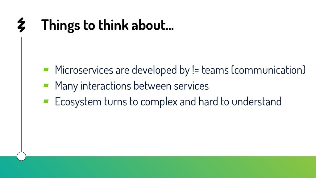 Things to think about... ▰ Microservices are de...