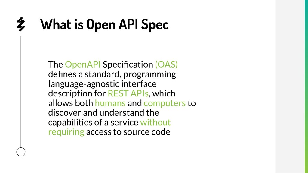 The OpenAPI Specification (OAS) defines a standar...