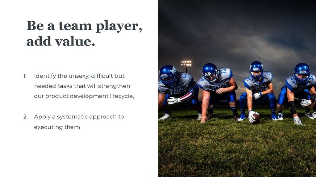 12 Be a team player, add value. 1. Identify the...