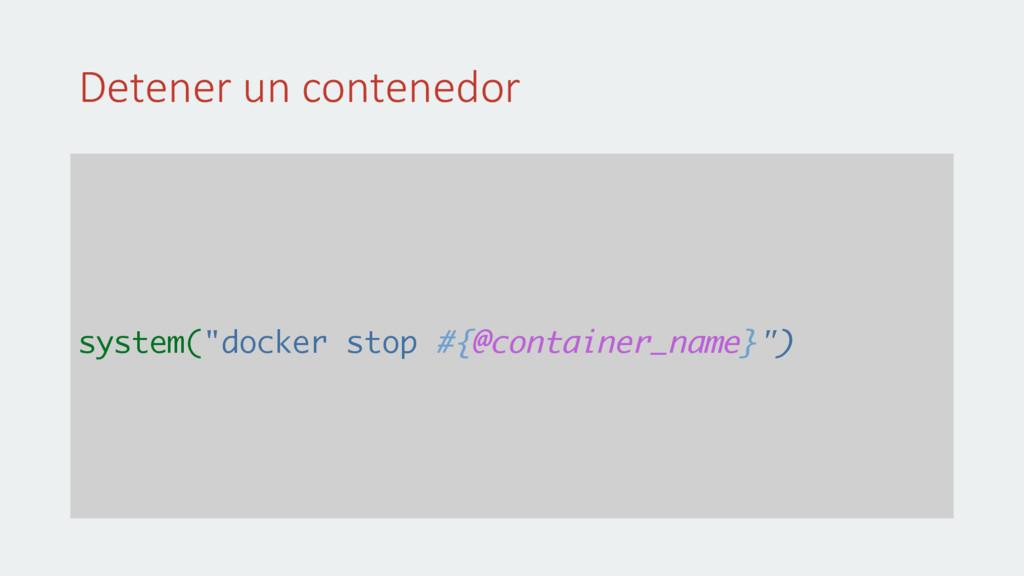 """Detener un contenedor system(""""docker stop #{@co..."""