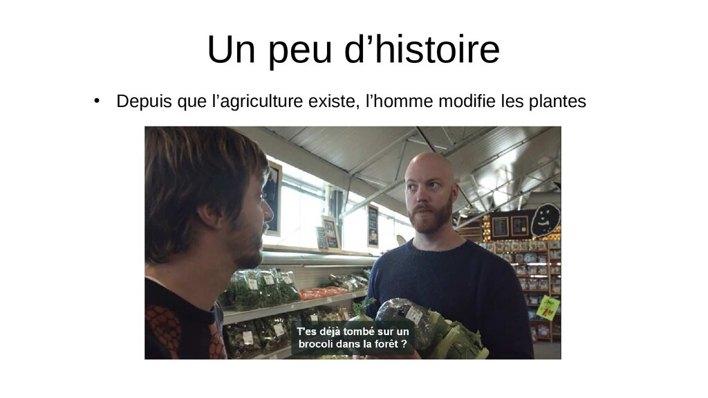 Un peu d'histoire ● Depuis que l'agriculture ex...