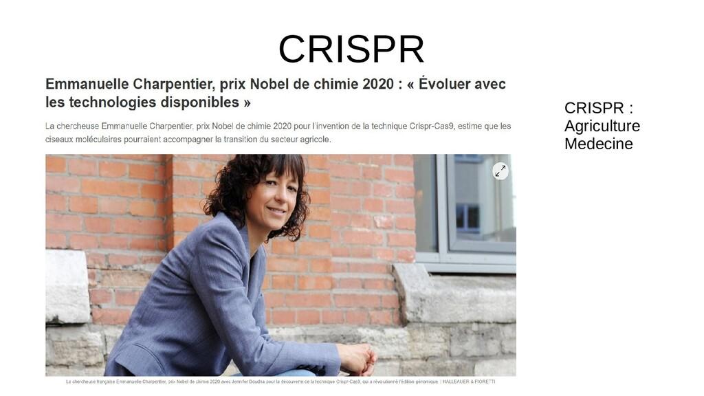 CRISPR CRISPR : Agriculture Medecine