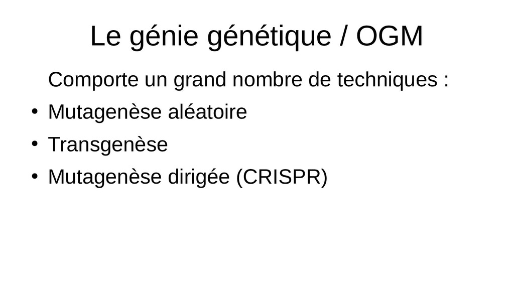 Le génie génétique / OGM Comporte un grand nomb...