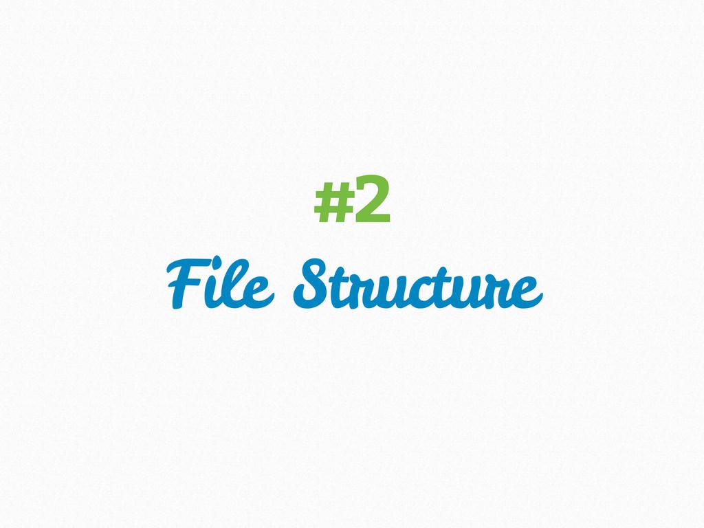 File Structure #2