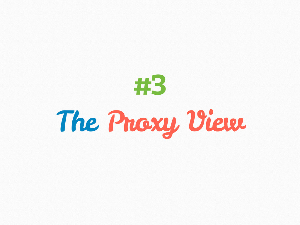 The Proxy View #3