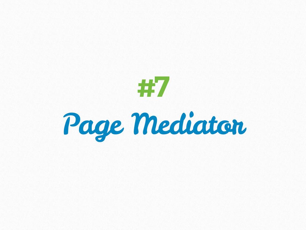 Page Mediator #7