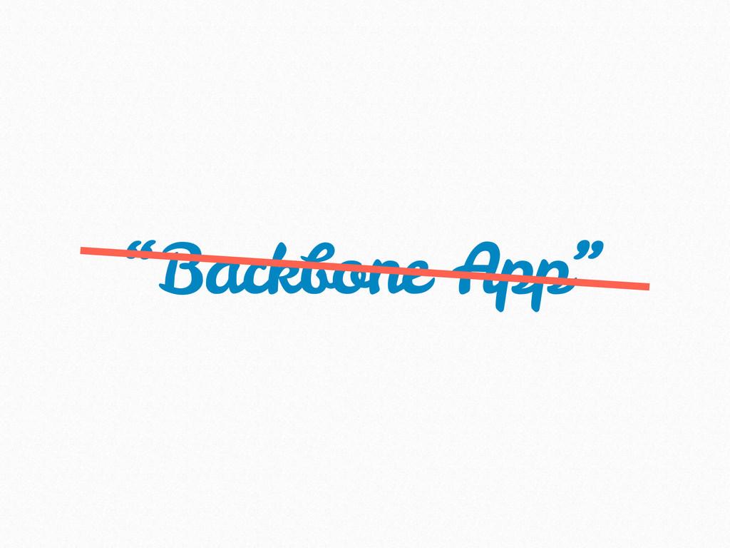 """""""Backbone App"""""""