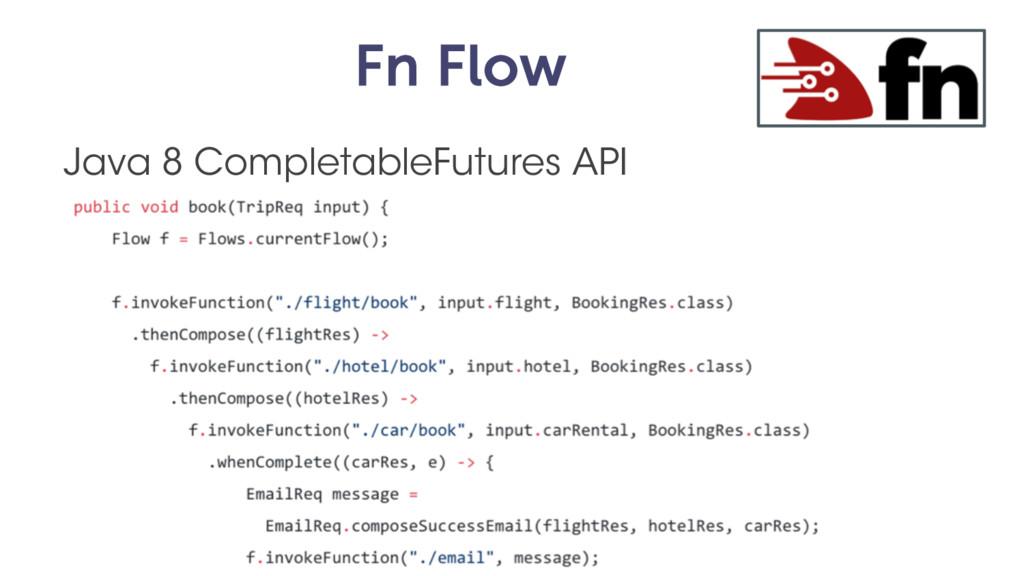 Fn Flow Java 8 CompletableFutures API