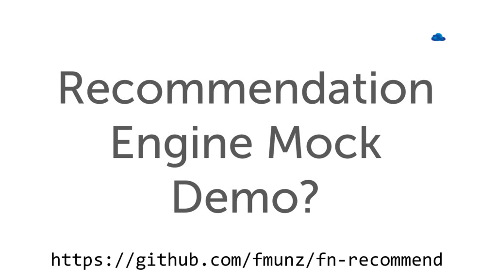 Recommendation Engine Mock Demo? https://github...