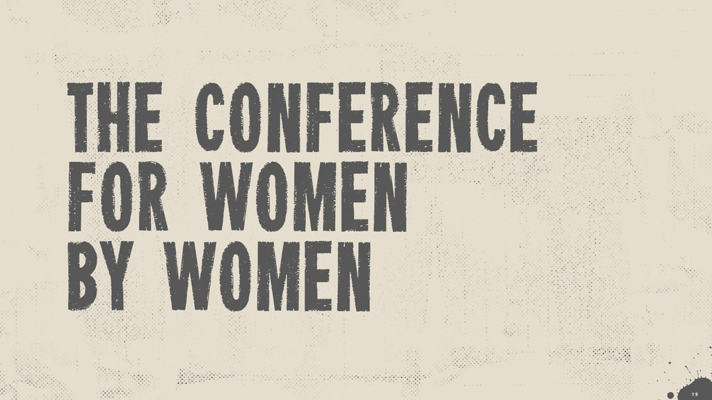 The Conference for women by women !1 9