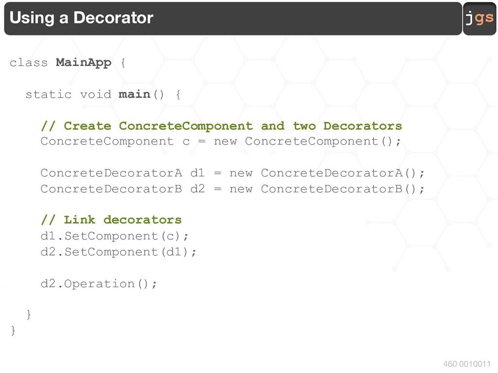jgs 460 0010011 Using a Decorator class MainApp...