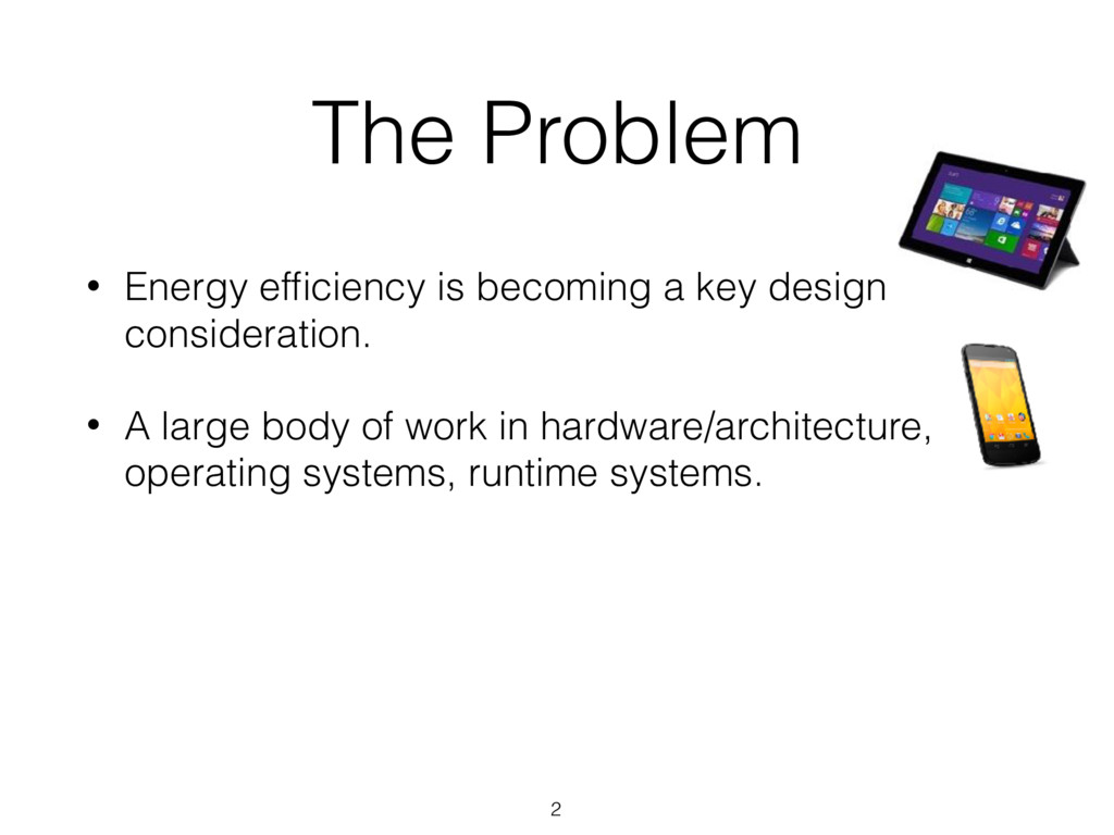 The Problem • Energy efficiency is becoming a ke...