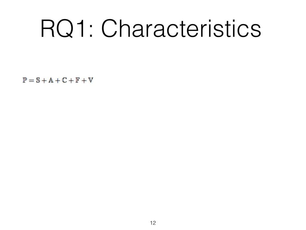 12 RQ1: Characteristics