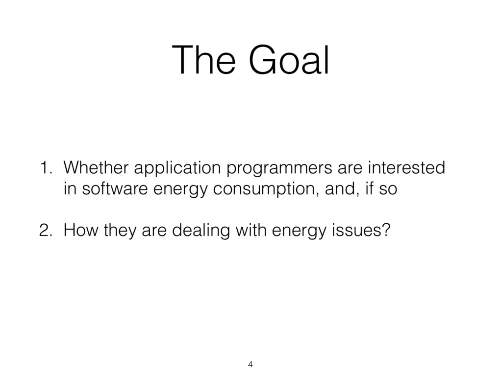The Goal 1. Whether application programmers are...