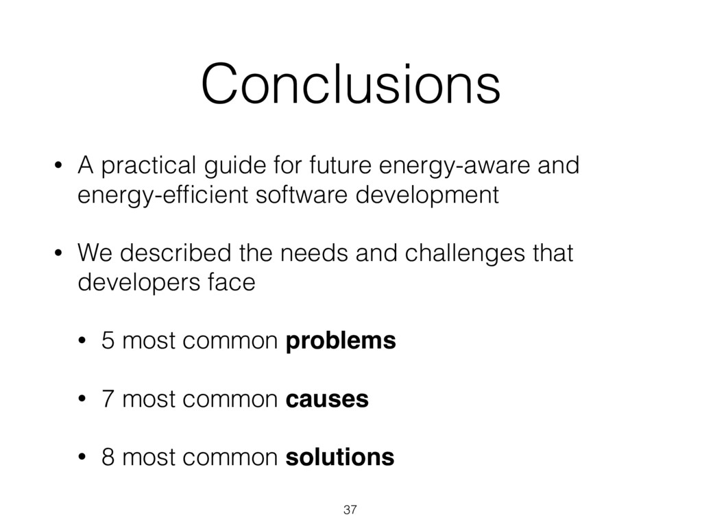 Conclusions 37 • A practical guide for future e...