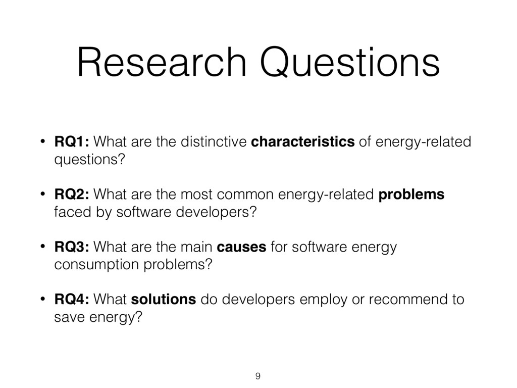 Research Questions 9 • RQ1: What are the distin...