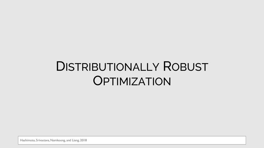 DISTRIBUTIONALLY ROBUST OPTIMIZATION Hashimoto,...