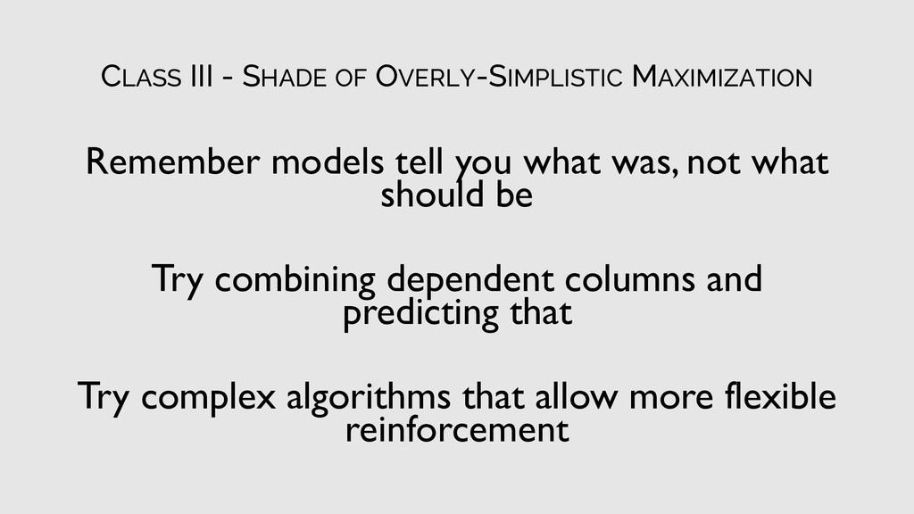 CLASS III - SHADE OF OVERLY-SIMPLISTIC MAXIMIZA...