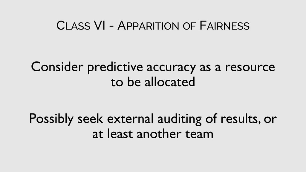 CLASS VI - APPARITION OF FAIRNESS Consider pred...