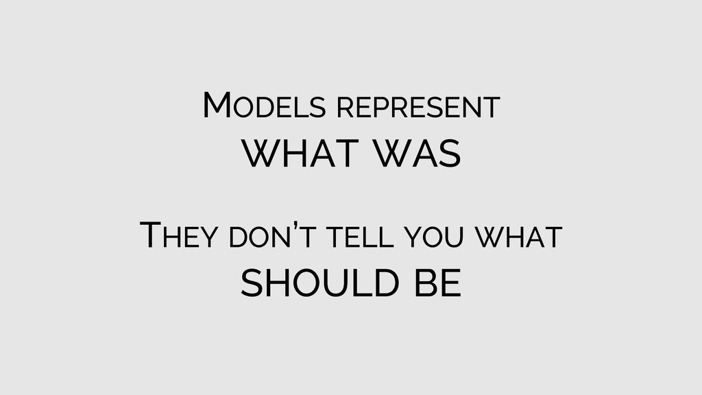 MODELS REPRESENT WHAT WAS THEY DON'T TELL YOU W...