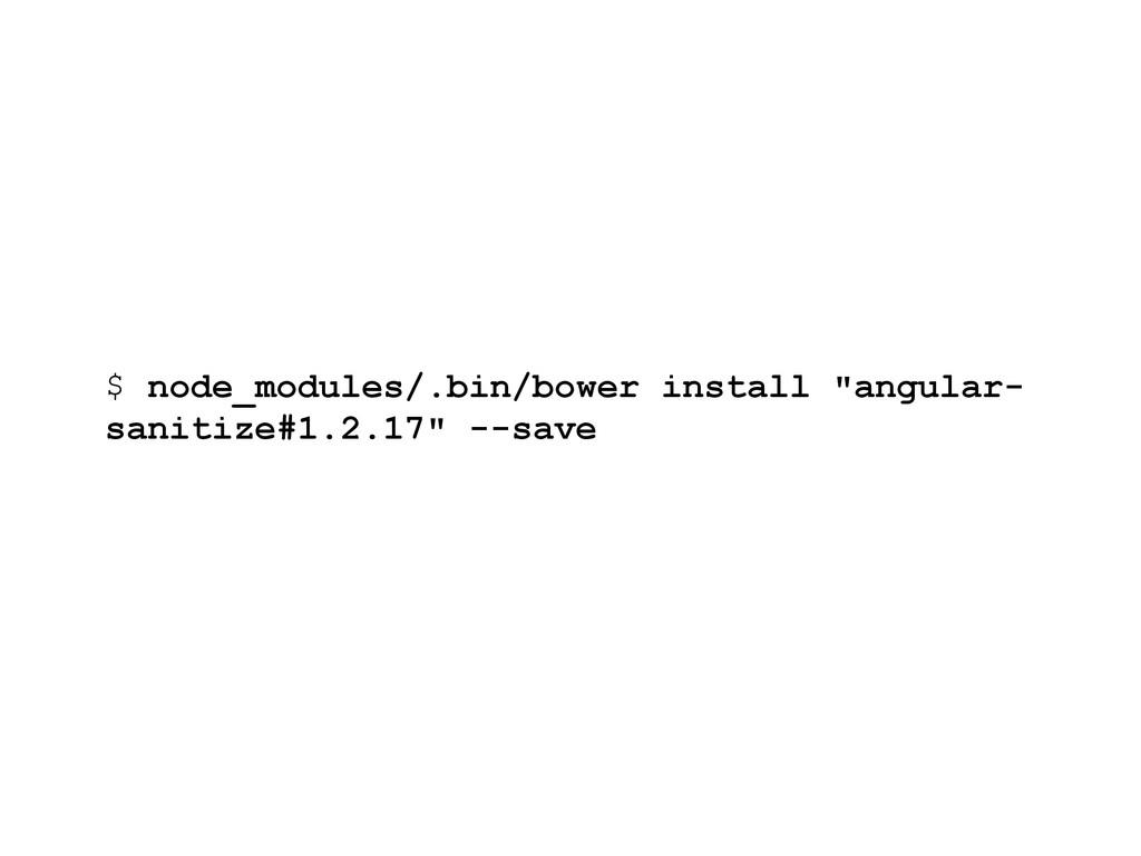"$ node_modules/.bin/bower install ""angular- san..."