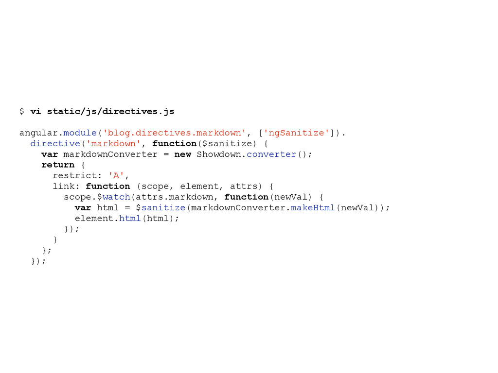 $ vi static/js/directives.js angular.module('bl...
