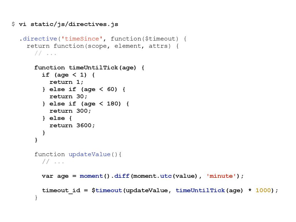 $ vi static/js/directives.js .directive('timeSi...