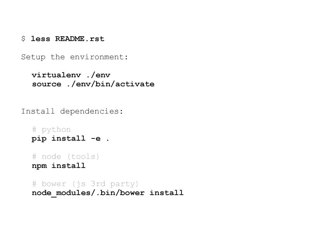 $ less README.rst Setup the environment: virtua...