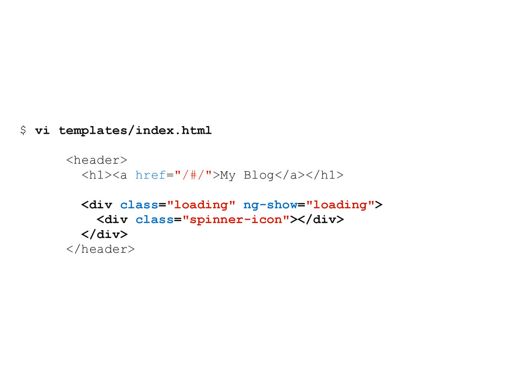 $ vi templates/index.html <header> <h1><a href=...