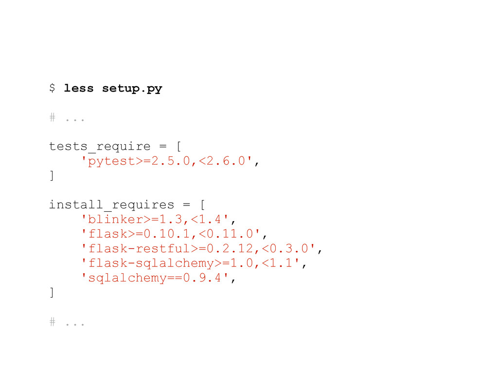 $ less setup.py # ... tests_require = [ 'pytest...