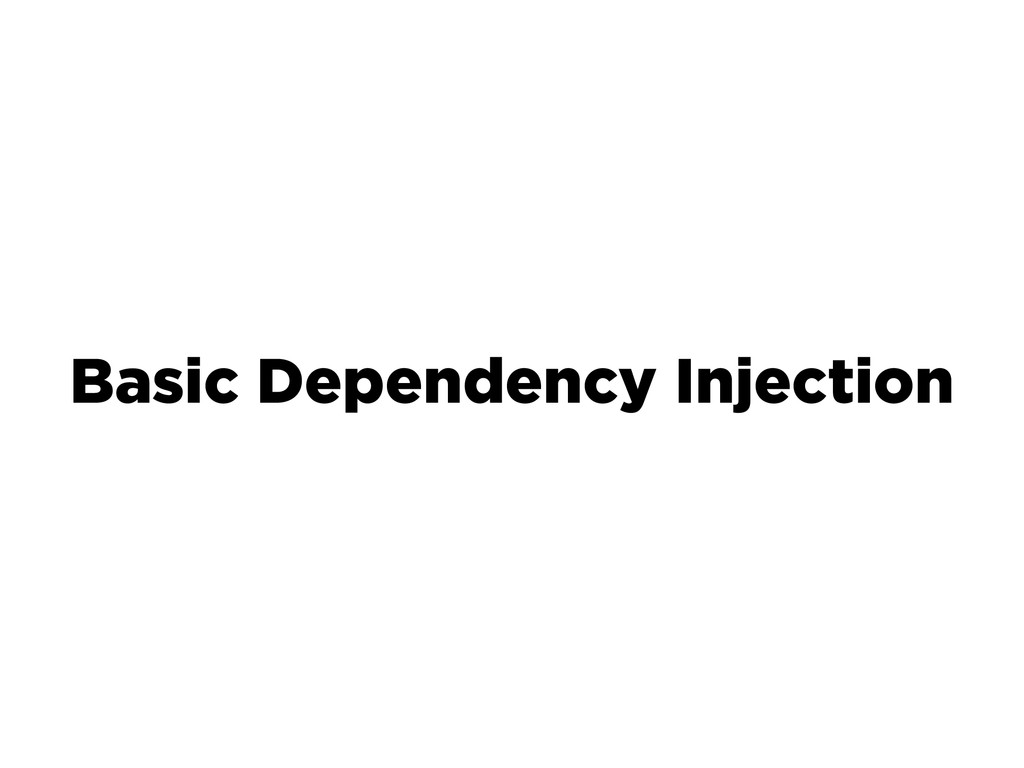 Basic Dependency Injection