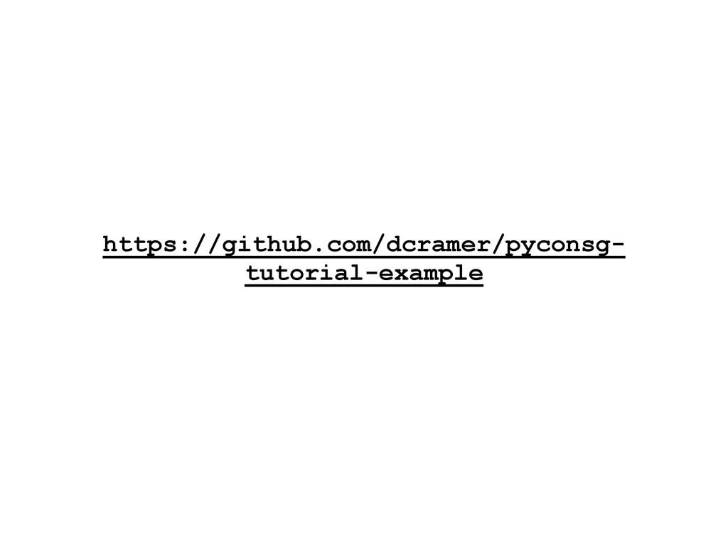 https://github.com/dcramer/pyconsg- tutorial-ex...