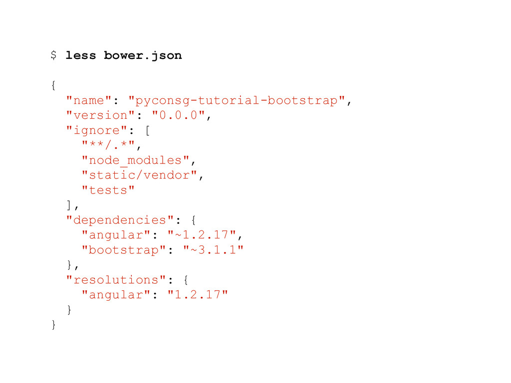 "$ less bower.json { ""name"": ""pyconsg-tutorial-b..."